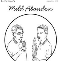 Mild Abandon—week of April 25