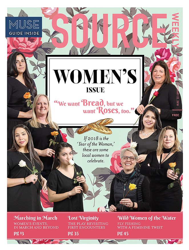 The Source Weekly's Women of the Year in 2018 included several DACA recipients, a homeless advocate, several activists around reproductive rights, a phenomenal teacher and much more. - PHOTOS BY KEELY DAMARA