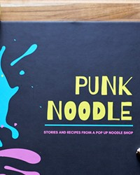 """Punk Noodle – Stories and Recipes From a Pop-up Noodle Shop,"" inspired by a couple's passion."
