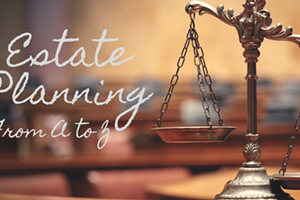 Estate Planning from A to Z