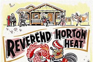 Reverend Horton Heat, The Buttertones, Dusty 45's and Bloodshot Bill