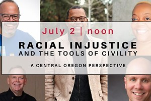 Racial Injustice and the Tools of Civility: A Central Oregon Perspective