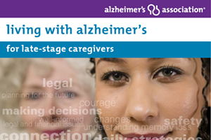 Living with Alzheimer's for Caregivers: Late Stage