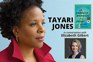 Author! Author!: TAYARI JONES, in conversation with Elizabeth Gilbert