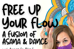 Free Up Your Flow: A Fusion of Asana and Dance