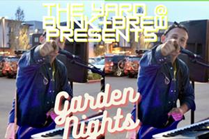 Garden Nights w/ One Mad Man Spencer Snyder