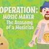 Operation: Music Maker