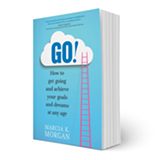 GO! How to Get Going and Achieve your Goals and Dreams at Any Age - Uploaded by Paige Ferro