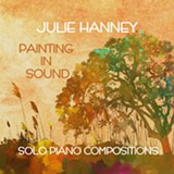 Painting in Sound is available on CD Baby, iTunes, Spotify, etc. - Uploaded by Julie Eberhard Hanney
