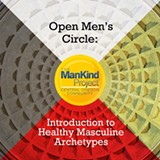 ManKind Project Open Men's Circle - Introduction to Healthy Masculine Archetypes - Uploaded by Ryan Schomburg