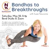 Bandhas to Breakthroughs - Uploaded by Namaspa Yoga Community