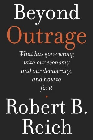 Beyond Outrage by Robert Reich