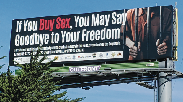 SIGN OF THE TIMES The Sonoma County Human Trafficking Task Force purchased a billboard along Highway 101. - DAEDALUS HOWELL