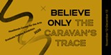 Believe only the caravan's trace: 2020 Graduate Fellowship Exhibition - Uploaded by fullcalendar