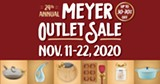 The 24th Annual Meyer Outlet Sale is happening Nov 11-22, 2020! - Uploaded by Emily Hames