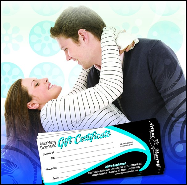 Arthur Murray Dance Lessons - Discover the fun and romance of dancing. Lessons are the ideal gift for your special someone. Gift certificates available from $50. - Charlotte Studio - 8700 Pineville Matthews Road, Suite 920, Charlotte, NC 28226, 704-544-0222 - Lake Norman Studio - 19930 West Catawba Ave., Suite 250 - Cornelius, NC 28031, 704-895-5575 - Credit Cards Accepted - 1  10 PM Mon.  Fri., by Appointment Sat. - www.arthurmurraycharlotte.com