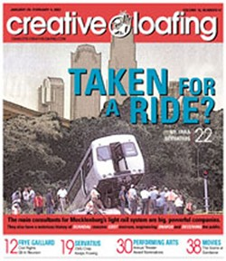 Back in this January 29, 2003, cover story, Creative Loafing's Tara Servatius questioned the costs of the light rail project while others were blindly hopping on the bandwagon