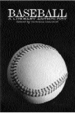 ERIK SPANBERG - Baseball: A Literary Anthology Edited by Nicholas - Dawidoff (Library of America, 750 pages, $35)