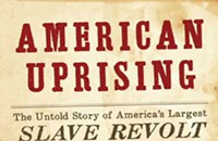 Book review: <i>American Rising:The Untold Story of America's Largest Slave Revolt</i> by Daniel Rasmussen