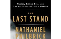 Book review: Nathaniel Philbrick's <i>The Last Stand</i>