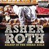 CD Review: Asher Roth's <i>Asleep in the Bread Aisle</i>