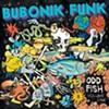 CD Review: Bubonik Funk's <i>Oddfish, Vol. One</i>