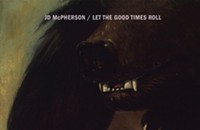 CD review: JD McPherson's <i>Let the Good Times Roll</i>