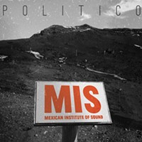 CD review: Mexican Institute of Sound's Politico