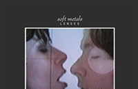 CD review: Soft Metals' <i>Lenses</i>
