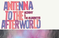 CD review: Sonny & The Sunsets' <i>Antenna to the Afterworld</i>