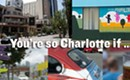 CONTEST: You're so Charlotte if ...