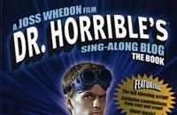 <b><i>Dr. Horrible's Sing-Along-Blog: The Book</i></b> among new comic reviews