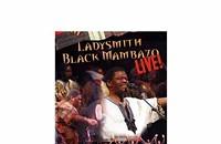 DVD Review: <i>Ladysmith Black Mambazo Live</i>