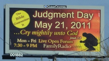 If this billboard is correct, it looks like the Rapture-ites will spend time crapping their pants. See if you can't find something better to do while waiting for the end.