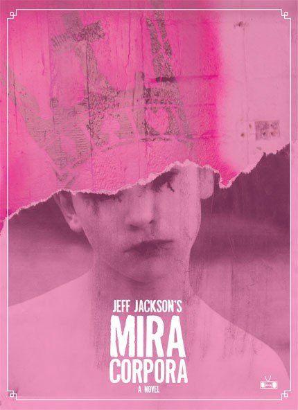 Mira Corporaby Jeff Jackson(Two Dollar Radio, 182 pages, $16)