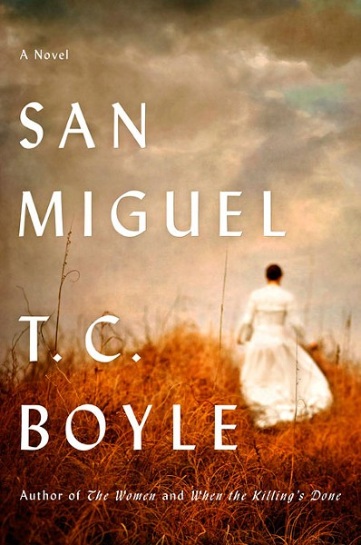 San Miguel - by T.C. Boyle (Viking, $27.95, 367 pages)