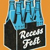 Solid picks for this weekend's sixth Recess Fest