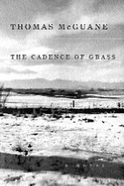The Cadence of Grass - by Thomas McGuane - (Knopf, 256 pages, $24)