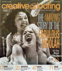 The Fabulous Moolah was profiled by Sam Boykin in the October 16, 2002, issue of Creative Loafing