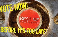 Time to VOTE for Best of Charlotte 2012