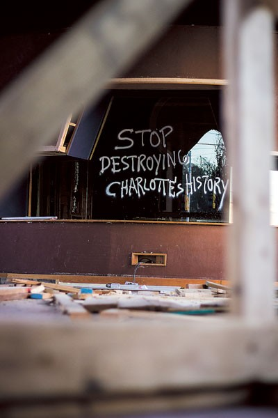 What should you be more cautious about than destroying Charlotte History? Photo by Kim Casanova