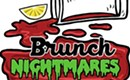 Brunch Nightmares