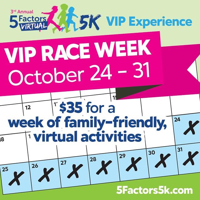 5 Factors (virtual) 5K - a virtual week long experience for everyone!