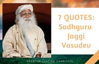 7 Quotes from Indian Yogi Mystic, Sadhguru