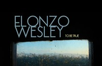 CD Review: Elonzo Wesley's <i>To Be True</i>