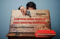 The press should stop publishing the names of mass murderers