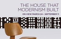 "Exhibition: ""The House That Modernism Built"""