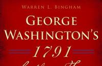 "History Talks Lecture Series:  Warren Bingham's book ""George Washington's 1791 Southern Tour"""