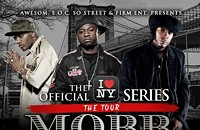 "Mobb Deep Featuring Mr. Cheeks: The Official ""I Love NY Series"" Tour"