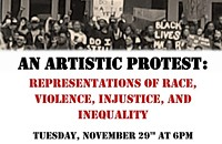 An Artistic Protest: Presentations of Race, Violence, Injustice & Inequality